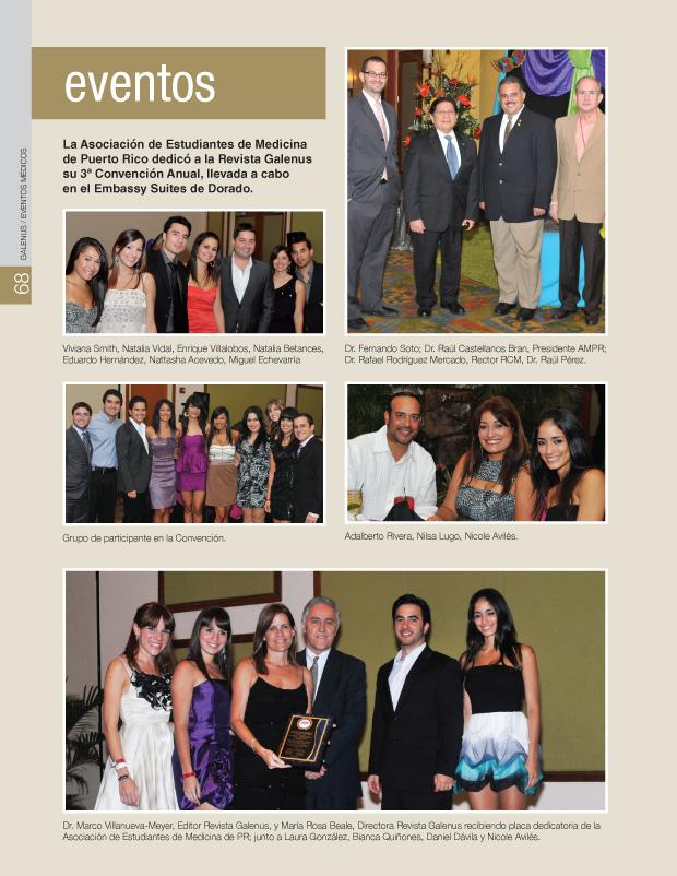 La Asociación de Estudiantes de Medicina de Puerto Rico dedicó a la Revista Galenus su 3ª Convención Anual, llevada a cabo en el Embassy Suites de Dorado.
