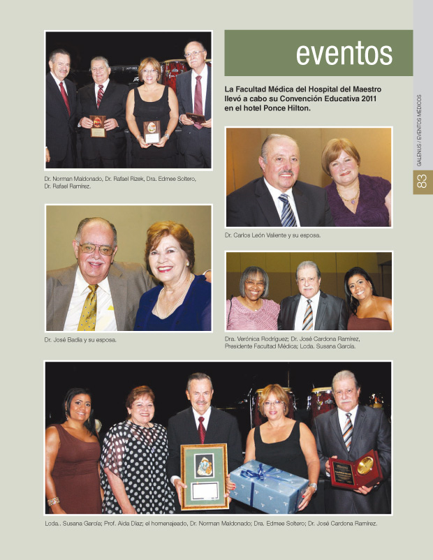 La Facultad Médica del Hospital del Maestro llevó a cabo su Convención Educativa 2011 en el hotel Ponce Hilton.