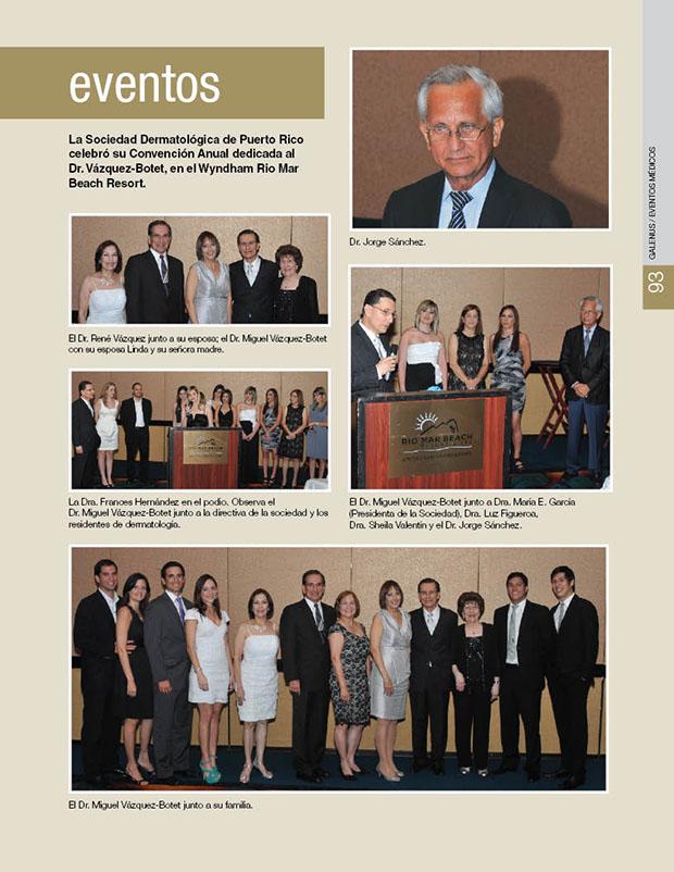 La Sociedad Dermatológica de Puerto Rico celebró su Convención Anual dedicada al  Dr. Vázquez-Botet, en el Wyndham Rio Mar Beach Resort.